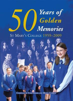 50 Years of Golden Memories: St Mary's College 1959-2009