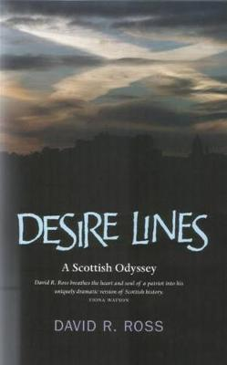 Desire Lines: A Scottish Odyssey - A Journey Through Her History