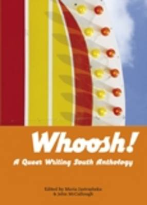 Whoosh!: A Queer Writing South Anthology