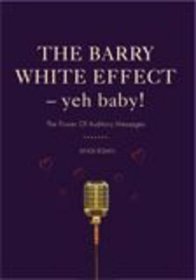 The Barry White Effect - Yeh Baby!: The Power of Auditory Messages