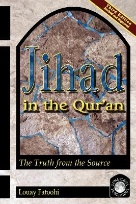 Jihad in the Qur'an: The Truth from the Source (Third Edition)