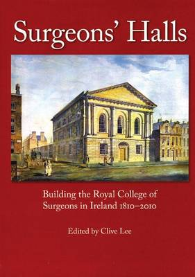 Surgeons' Hall: An Architectural History of the Royal College of Surgeons in Ireland
