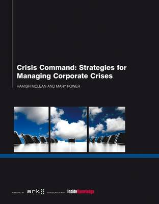 Crisis Command: Strategies for Managing Corporate Crises