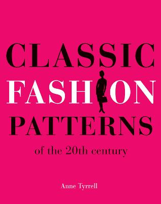 Classic Fashion Patterns of the 20th century: Make your own vintage clothing