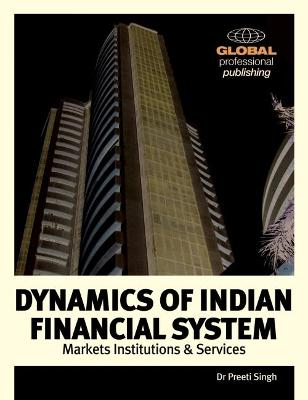 Dynamics of the Indian Financial System