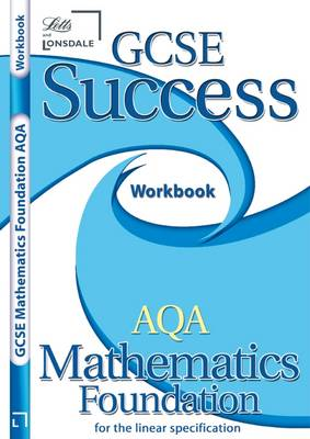 GCSE Success AQA Maths Linear Foundation Workbook