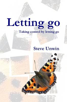Letting Go: Taking Control by Letting Go