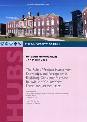 Research Memorandum 77 - the Role of Product Involvement, Knowledge, and Perceptions in Explaining Consumer Purchase Behaviour of Counterfeits: Direct and Indirect Effects