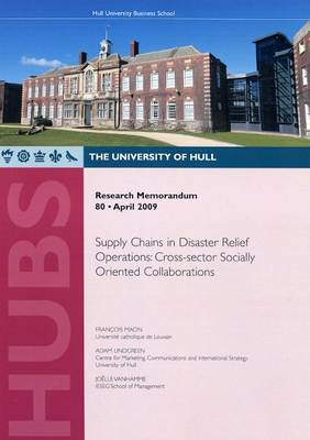 Supply Chains in Disaster Relief Operations: Cross-sector Socially Oriented Collaborations