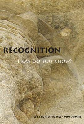 Recognition: 21 Stories to Keep You Awake