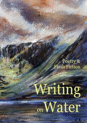 Writing on Water: Poetry and Flash Fiction