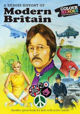 Modern Britain: A Heroes History of