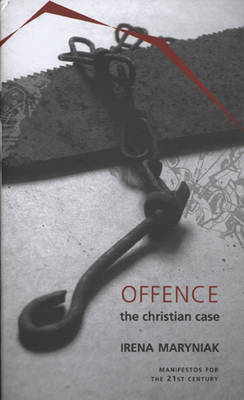 Offence: The Christian Case