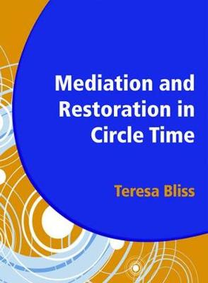 Mediation and Restoration in Circle Time: Increase Participation and Help Develop Emotional Literacy