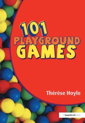 101 Playground Games: Enliven and Enrich Any Playtime - A Collection of Active and Engaging Games for Children