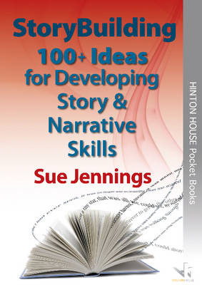 Storybuilding: 100+ Ideas for Developing Story & Narrative Skills