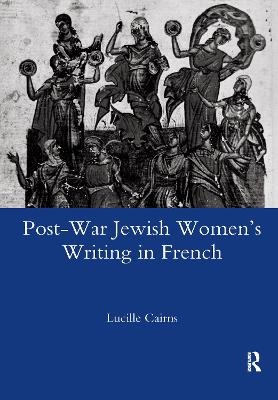 Post-war Jewish Women's Writing in French: Juives Francaises Ou Francaises Juives?