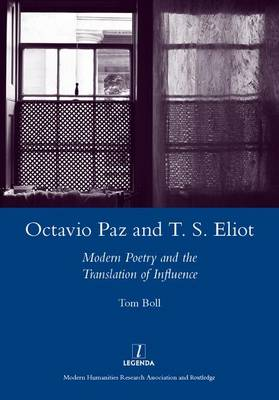 Octavio Paz and T. S. Eliot: Modern Poetry and the Translation of Influence