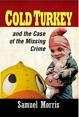 Cold Turkey and the Case of the Missing Crime
