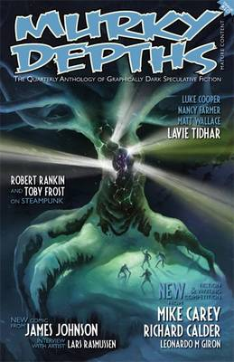 Murky Depths: The Quarterly Anthology of Graphically Dark Speculative Fiction: Issue 10