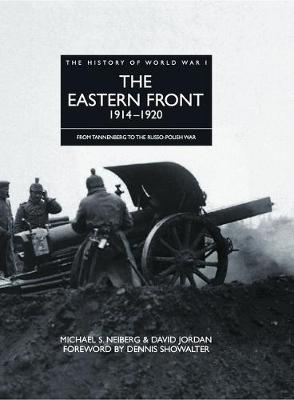 The Eastern Front 1914 - 1920: From Tannenberg to the Russo-Polish War