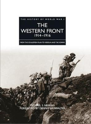 The Western Front 1914 - 1916: From the Schlieffen Plan to Verdun and the Somme