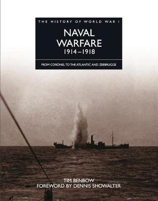 The History of World War I: Naval Warfare 1914 - 1918: From Coronel to the Atlantic and Zeebrugge