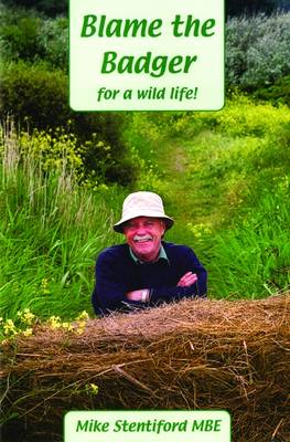 Blame the Badger: For a Wild Life!