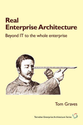 Real Enterprise Architecture: Beyond IT to the Whole Enterprise