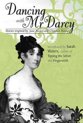Dancing With Mr Darcy: Stories Inspired by Jane Austen