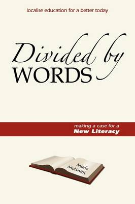 Divided by Words: A Case for a New Literacy