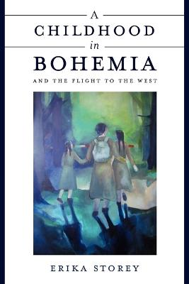 A Childhood in Bohemia: and the Flight to the West