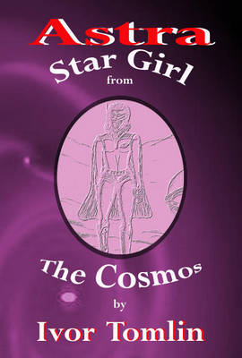 Astra Star Girl from the Cosmos