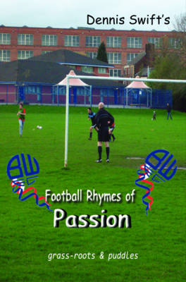 Football Rhymes of Passion: Grass-roots & Puddles