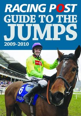"""""""Racing Post"""" Guide to the Jumps: 2009-2010"""