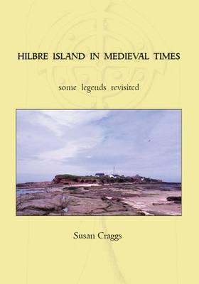 Hilbre Island in Medieval Times: Some Legends Revisited