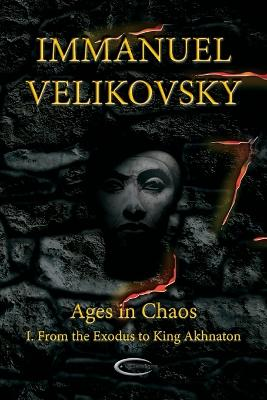 Ages in Chaos I: From the Exodus to King Akhnaton: Vol. 1