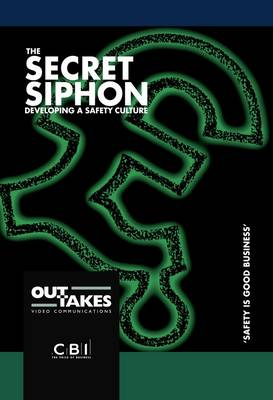 The Secret Siphon: Developing a Safety Culture
