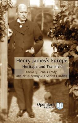 Henry James's Europe: Heritage and Transfer