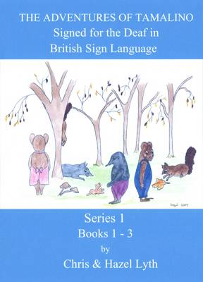The Adventures of Tamalino Signed in British Sign Language: Books 1 to 3 in BSL