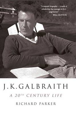 J K Galbraith: A 20th Century Life