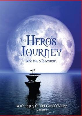 The Hero's Journey and the 5 Rhythms