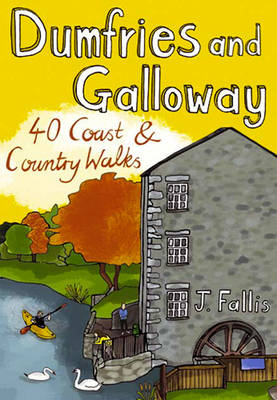Dumfries and Galloway: 40 Coast and Country Walks