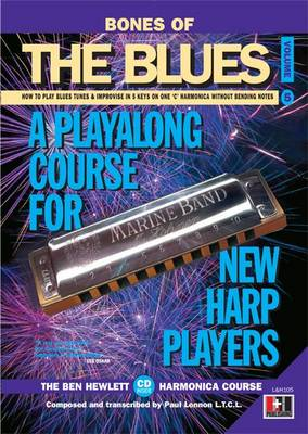 Bones of the Blues: How to Play Blues Tunes and Improvise in 4 Keys on a C Harmonica without Bending Notes