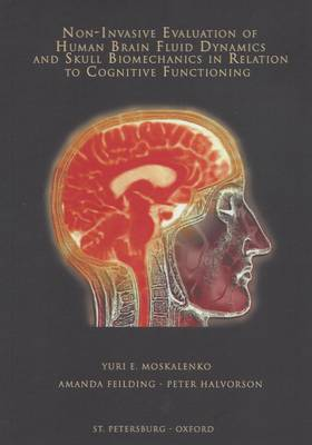 Non-invasive Evaluation of Human Brain Fluid Dynamics and Skull Biomechanics in Relation to Cognitive Functioning