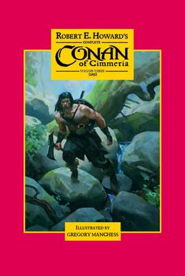 Robert E. Howard's Complete Conan of Cimmeria: v. 3