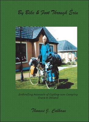 By Bike and Foot Through Erin: Entrallling Accounts of Cycling-cum-camping Tours in Ireland