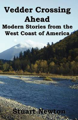 Vedder Crossing Ahead. Modern Stories from the West Coast of America
