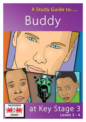 A Study Guide to Buddy at Key Stage 3: Levels 3-4