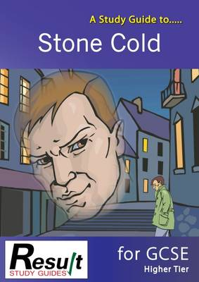 A Study Guide to Stone Cold for GCSE: Higher Tier